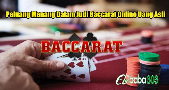 Peluang Menang Dalam Judi Baccarat Online Uang Asli