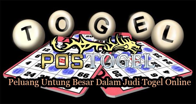 Peluang Untung Besar Dalam Judi Togel Online